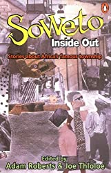 Soweto Inside Out: Stories About Africa