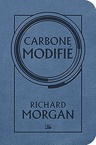 Takeshi Kovacs, tome 1 : Carbone modifié par Richard K. Morgan