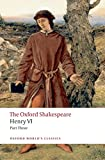 Henry VI Part Three: The Oxford Shakespeare (Oxford World's Classics)