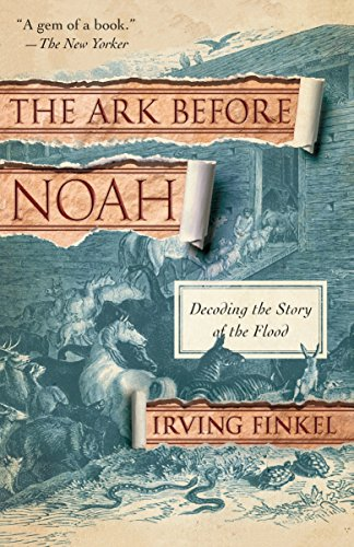 The Ark Before Noah: Decoding the Story of the Flood por Irving Finkel