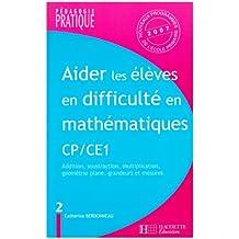 Aider les élèves en difficulté en mathématiques CP/CE1 : Tome 2, Opérations, géométrie plane, grandeurs