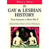 Who's Who in Gay and Lesbian History Vol.1: From Antiquity to the Mid-Twentieth Century