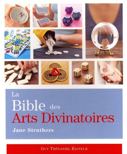 La Bible des arts divinatoires