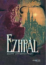 Ezhrâl par Suzanne Vanweddingen