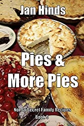 Pies & More Pies (Not So Secret Family Recipes Book 1) (English Edition)