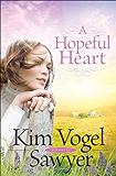 A Hopeful Heart (Heart of the Prairie Book #5)