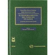El desbordamiento del derecho de daños - Jurisprudencia Reciente (Biblioteca de Jurisprudencia)