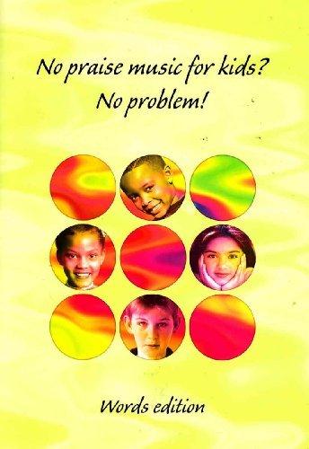 No Praise Music for Kids? No Problem! - Words - Lyrics - Book