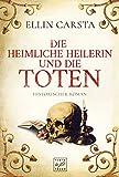 'Die heimliche Heilerin und die Toten' von Ellin Carsta