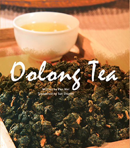 Le thé Oolong : apprécier le thé chinois par Wei Pan