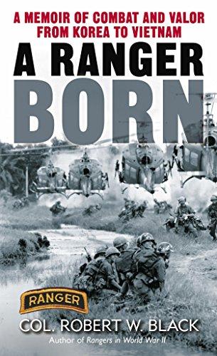 A Ranger Born: A Memoir of Combat and Valor from Korea to Vietnam