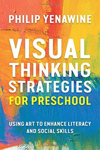 Visual Thinking Strategies for Preschool: Using Art to Enhance Literacy and Social Skills