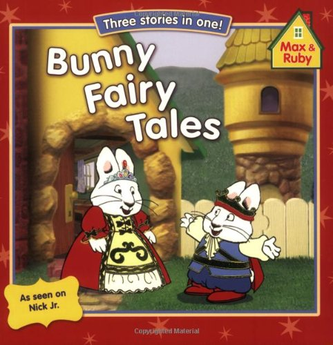Bunny Fairy Tales: The Froggy Prince, Max and the Beanstalk, Little Red Ruby (Bunny Hood)