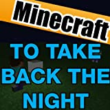 To Take Back the Night (Full Song) [A Minecraft Song Tnt & Fallen Kingdom Parody]