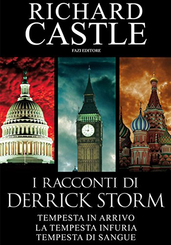 I racconti di Derrick Storm: Tempesta in arrivo - La tempesta infuria - Tempesta di sangue (Derrick Storm - edizione italiana Vol. 0)