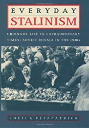Everyday Stalinism: Ordinary Life in Extraordinary Times: Soviet Russia in the 1930s by Sheila Fitzpatrick (1999-03-04)