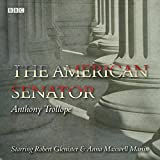 The American Senator: A BBC Radio full cast...