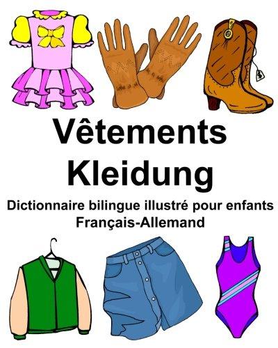 Français-Allemand Vêtements/Kleidung Dictionnaire bilingue illustré pour enfants (FreeBilingualBooks.com) (Jr Kleidung)