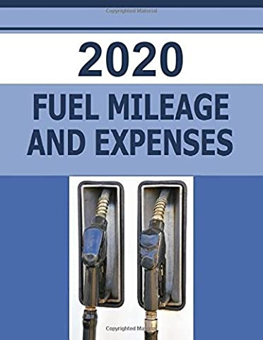 2020 Fuel Mileage and Expense: The 2020 Fuel Mileage and Expense log was created to help vehicle owners track their auto fuel and expense for one full ... and reporting income tax fuel deduction. by Frances P Robinson (2016-07-03)
