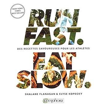 Run Fast Eat Slow - Des recettes savoureuses pour les athlètes