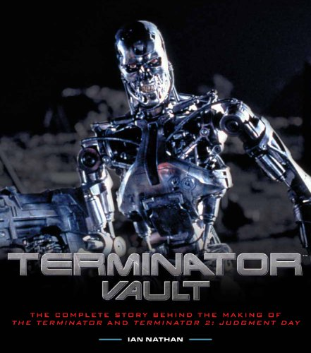Terminator Vault: The Complete Story Behind the Making of the Terminator and Terminator 2: Judgment Day (Zwei Terminator)