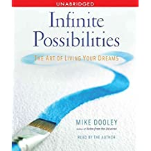 [Infinite Possibilities: The Art of Living Your Dreams] (By: Mike Dooley) [published: November, 2009]