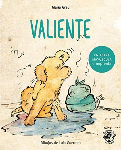 Valiente (Aprender a leer en letra MAYÚSCULA e imprenta) por Maria Grau Saló