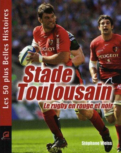 Stade Toulousain,Rugby en Rouge et Noir