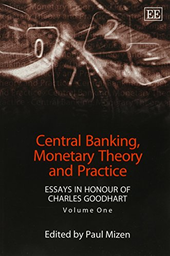 Central Banking, Monetary Theory and Practice: v.1: Essays in Honour of Charles Goodhart: Vol 1 by Paul Mizen (Editor) (26-May-2004) Paperback
