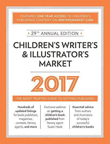 Children's Writer's & Illustrator's Market 2017: The Most Trusted Guide to Getting Published (Children's Writer's and Illustrator's Market)
