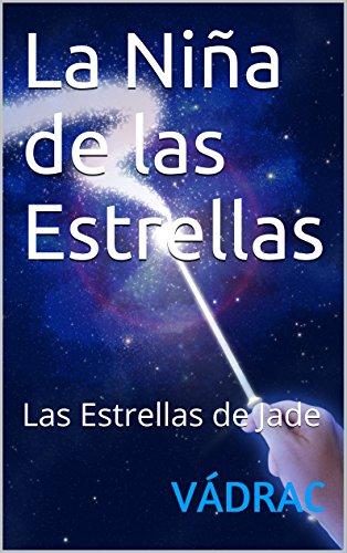 La Niña de las Estrellas: Las Estrellas de Jade por      VÁDRAC