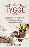 #6: Hygge: 25 Secrets From The Danish Art of Happiness, Getting Cozy And Living Well