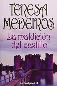 La maldición del castillo par Teresa Medeiros