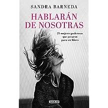 Hablarán de Nosotras/Women Who Sin