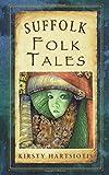 Suffolk Folk Tales (Folk Tales: United Kingdom)