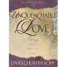 Unquenchable Love by David Kopp (1999-01-02)