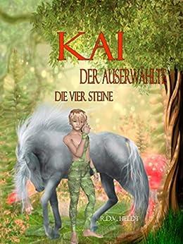 Kai - Der Auserwählte von [Heldt, R.D.V.]