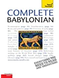 Complete Babylonian Beginner to Intermediate Course: Learn to read, write, speak and understand a new language with Teach Yourself (Complete Languages) (English Edition)