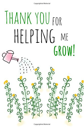 Thank You For Helping Me Grow!: Teacher Notebook:Teacher Appreciation Gifts,Teacher Notebook Gift,Journal,Notepad,6x9,Watering can,Doodle,Memorable ... Teacher,An Awesome Teacher,: Volume 3