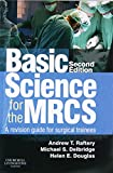 Basic Science for the MRCS: A revision guide for surgical trainees (MRCS Study Guides)