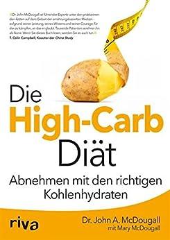 Die High-Carb-Diät: Abnehmen mit den richtigen Kohlenhydraten von [McDougall, John, McDougall, Mary]