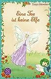 Eine Fee ist keine Elfe (Die Elfe Hummelbi, Band 2)