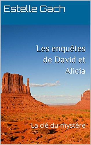 Couverture du livre Les enquêtes de David et Alicia: La clé du mystère