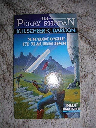 Perry Rhodan 93 : Microcosme et macrocosme par K.H. SCHEER ET C. DARLTON