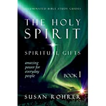 The Holy Spirit - Spiritual Gifts: Book 1: Amazing Power for Everyday People (Illuminated Bible Study Guides Series) (English Edition)