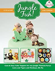 JUNGLE FUN! Cute & Easy Jungle Animal Cake Toppers!: Volume 12 (Cute & Easy Cake Toppers Collection)