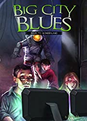 Big City Blues: Back to Wonderland (Adventures in Extreme Reading)
