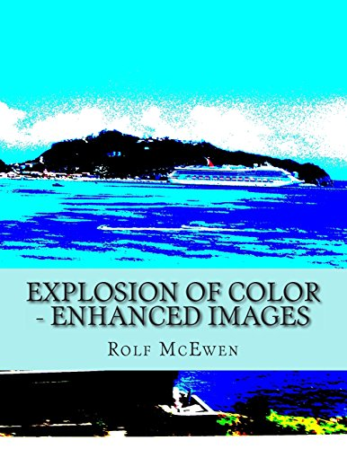 Explosion of Color - Enhanced Images