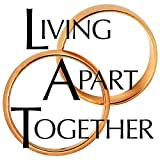 Living Apart Together: A Unique Path to Marital Happiness, or The Joy of Sharing Lives Without Sharing an Address by Anne L. Watson (2016-03-24)