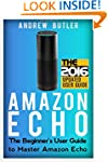 Amazon Echo: The Beginner's User Guid...